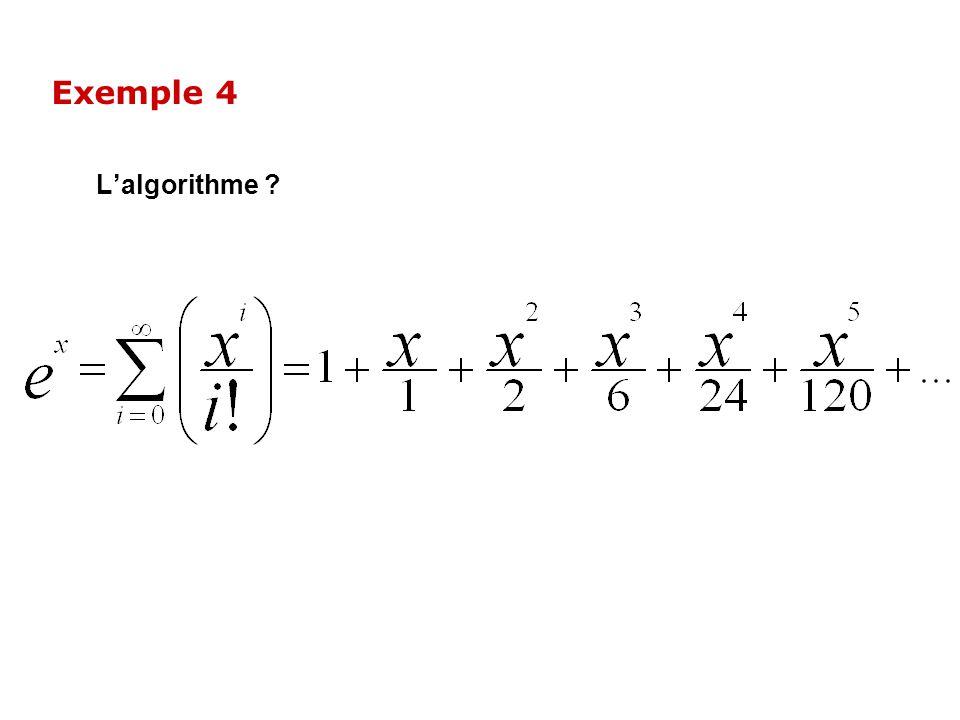 Exemple 4 L'algorithme