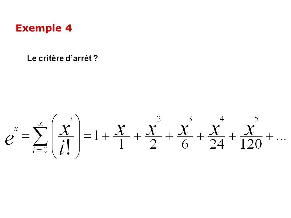 Exemple 4 Le critère d'arrêt