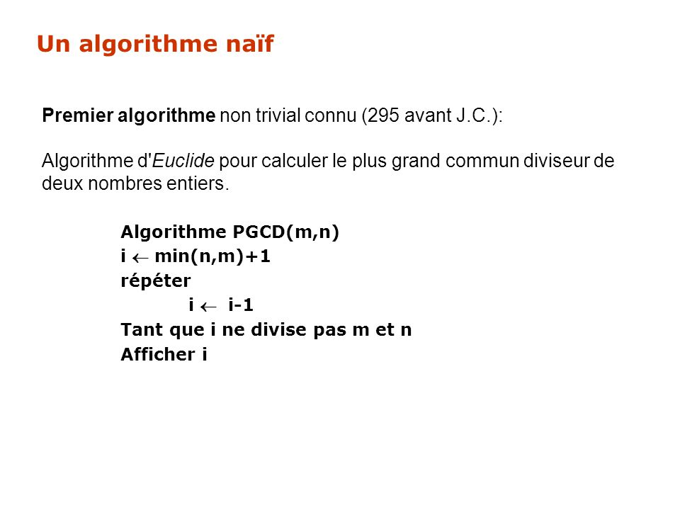 Un algorithme naïf 01/04/2017. Premier algorithme non trivial connu (295 avant J.C.):