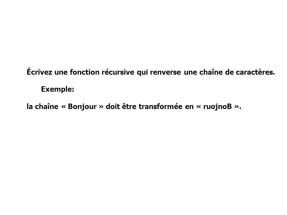 Écrivez une fonction récursive qui renverse une chaîne de caractères.