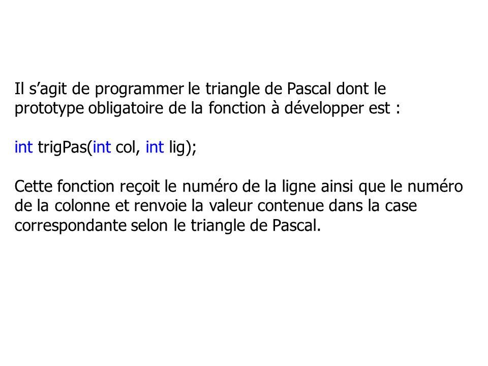 Il s'agit de programmer le triangle de Pascal dont le