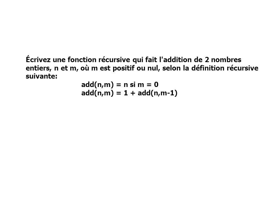 Écrivez une fonction récursive qui fait l addition de 2 nombres