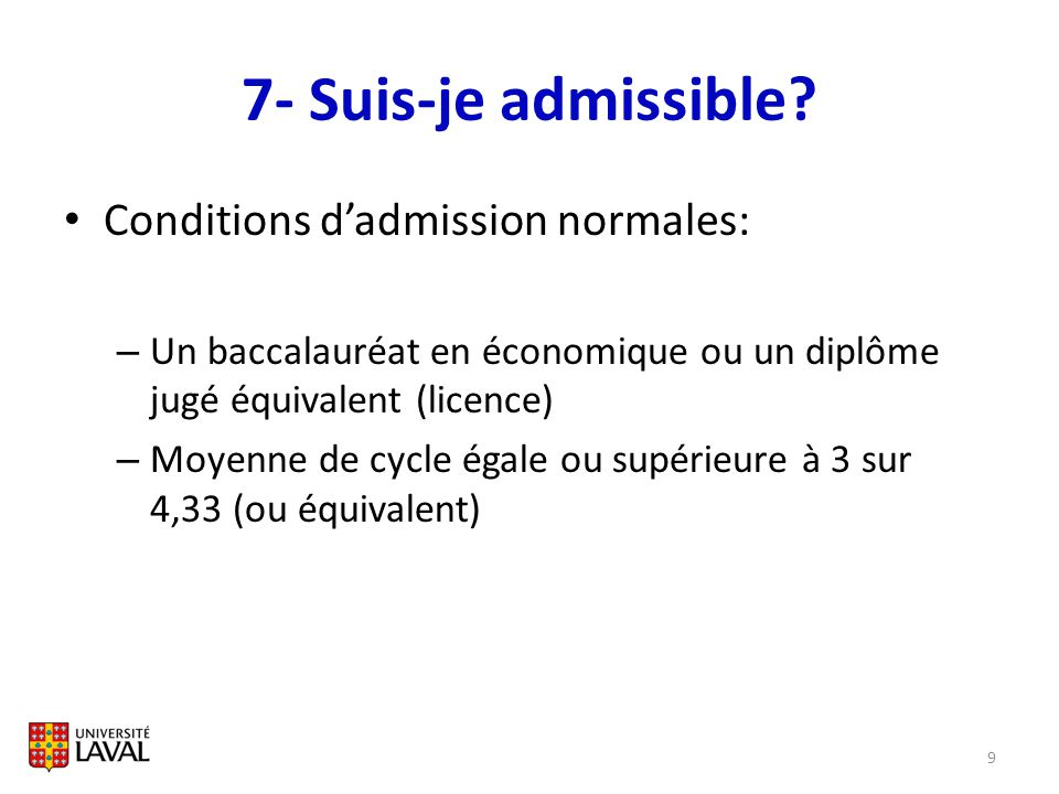 7- Suis-je admissible Conditions d'admission normales: