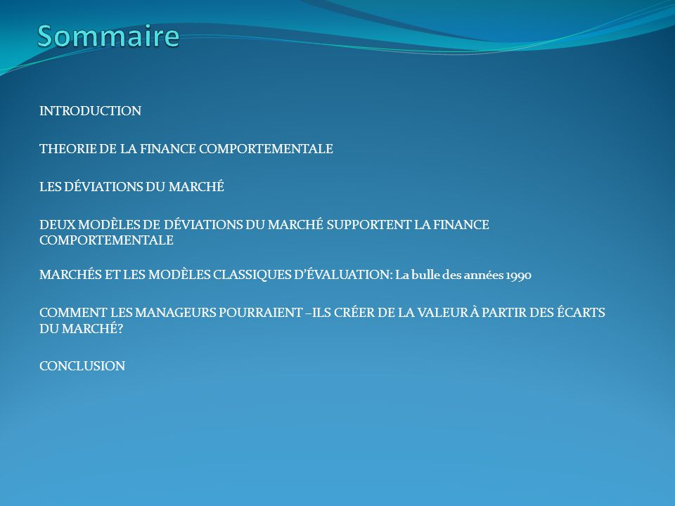Sommaire INTRODUCTION THEORIE DE LA FINANCE COMPORTEMENTALE