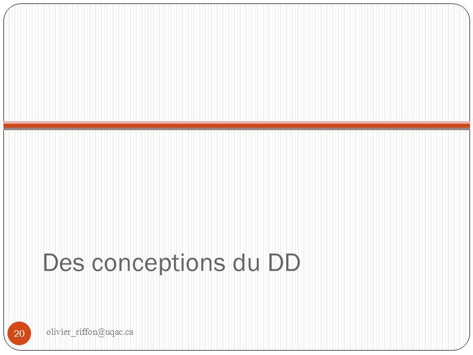 Des conceptions du DD olivier_riffon@uqac.ca