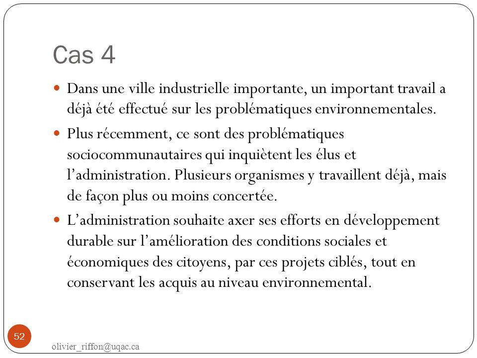 Cas 4 Dans une ville industrielle importante, un important travail a déjà été effectué sur les problématiques environnementales.