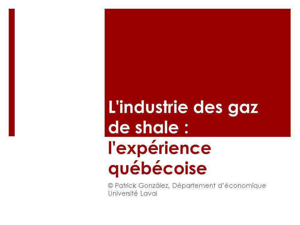 L industrie des gaz de shale : l expérience québécoise
