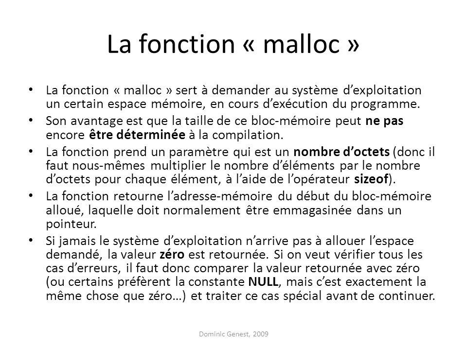 La fonction « malloc » La fonction « malloc » sert à demander au système d'exploitation un certain espace mémoire, en cours d'exécution du programme.
