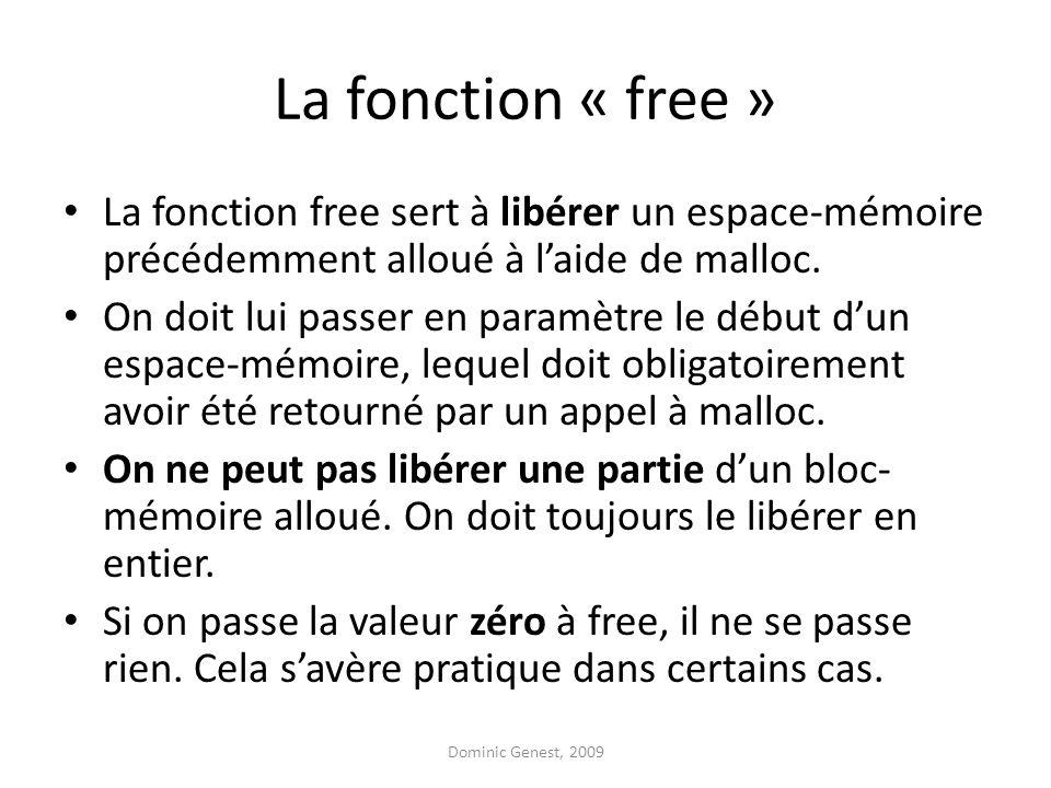 La fonction « free » La fonction free sert à libérer un espace-mémoire précédemment alloué à l'aide de malloc.