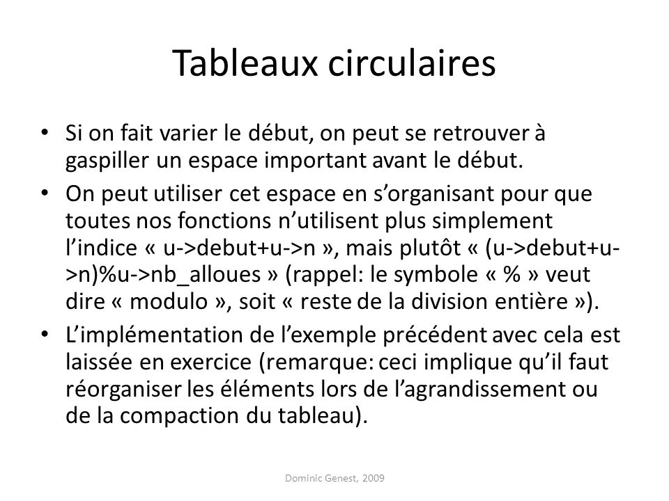 Tableaux circulaires Si on fait varier le début, on peut se retrouver à gaspiller un espace important avant le début.