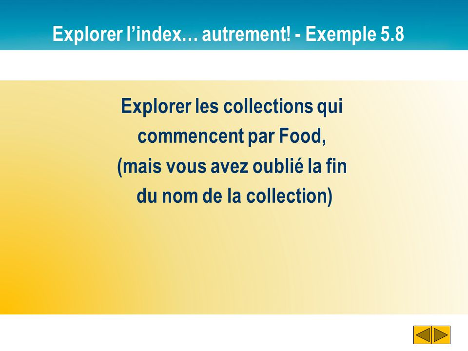 Explorer l'index… autrement! - Exemple 5.8