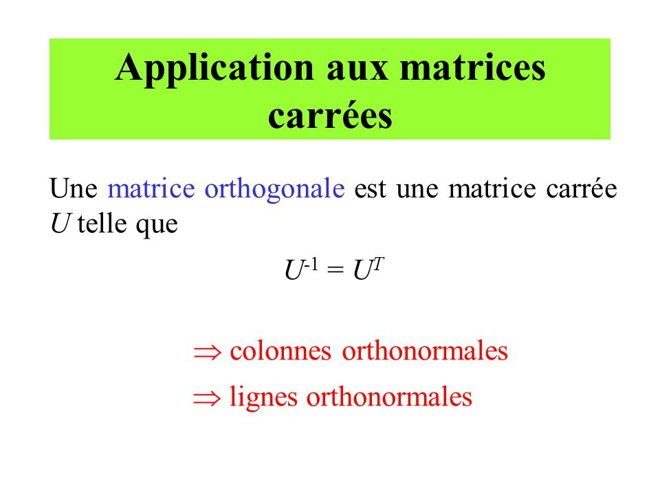Application aux matrices carrées