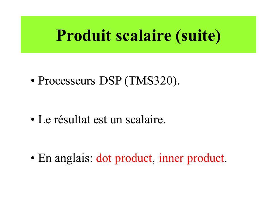 Produit scalaire (suite)