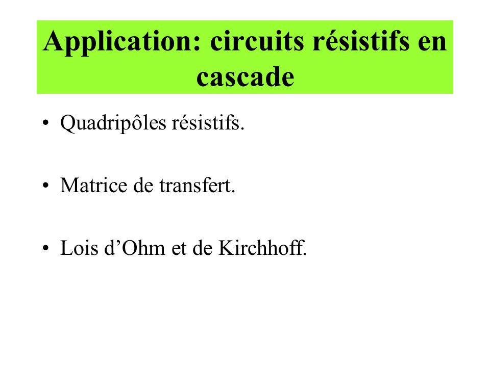 Application: circuits résistifs en cascade