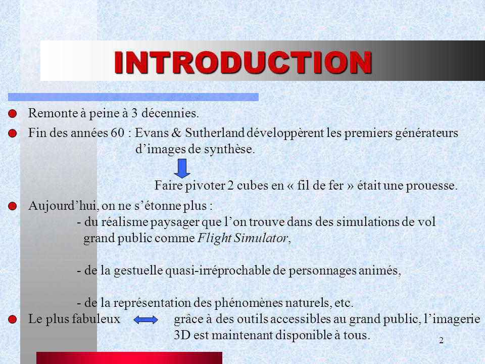 INTRODUCTION Remonte à peine à 3 décennies.