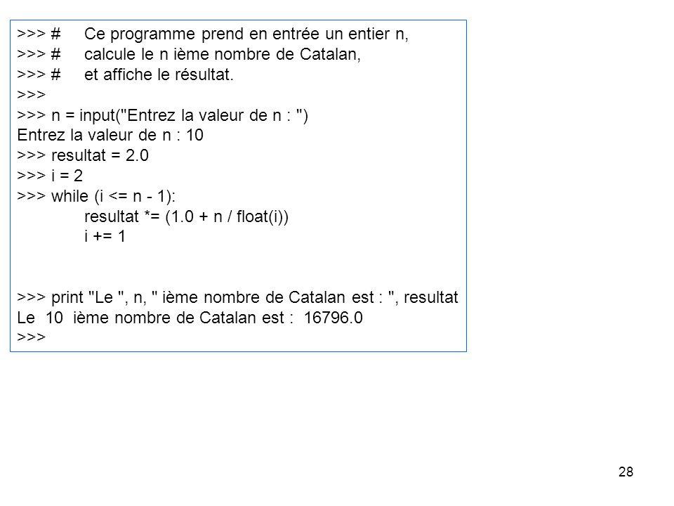 >>> # Ce programme prend en entrée un entier n,