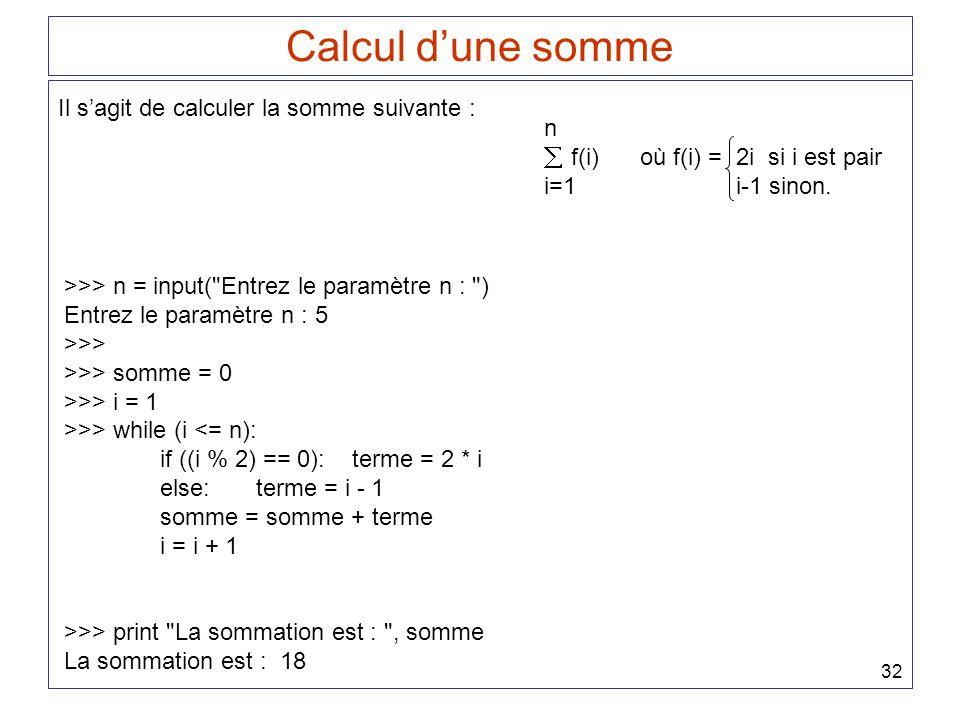 Calcul d'une somme Il s'agit de calculer la somme suivante : n