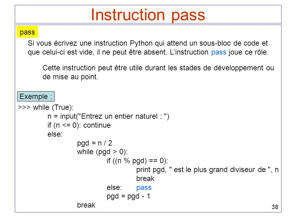 Instruction pass pass. Si vous écrivez une instruction Python qui attend un sous-bloc de code et.