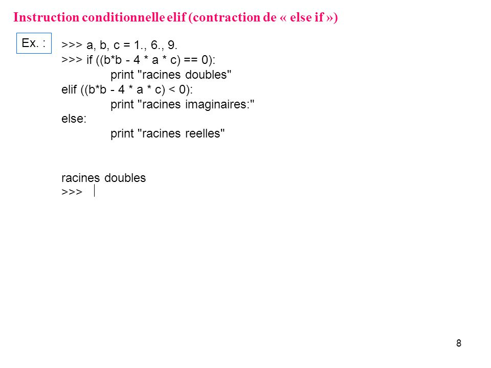 Instruction conditionnelle elif (contraction de « else if »)