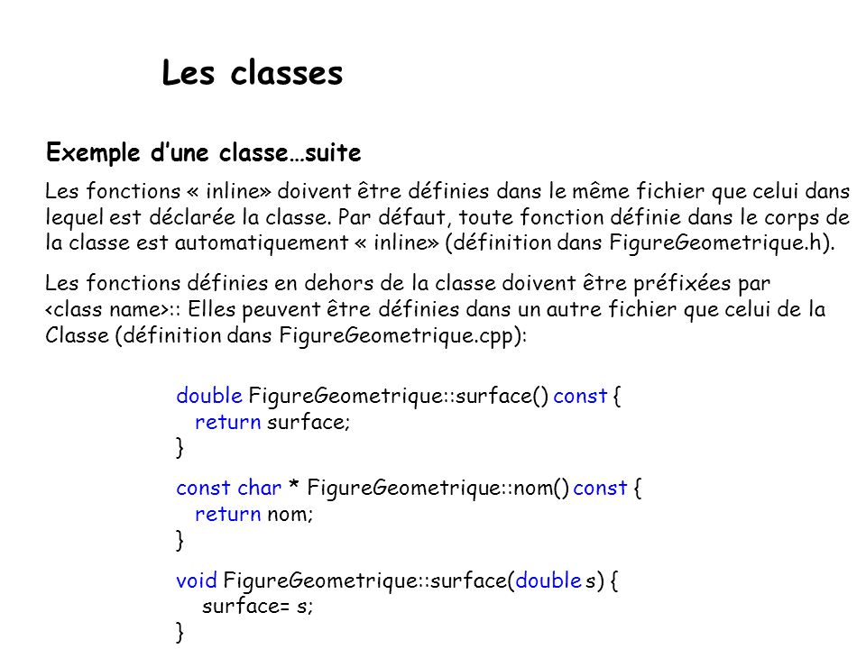 Les classes Exemple d'une classe…suite