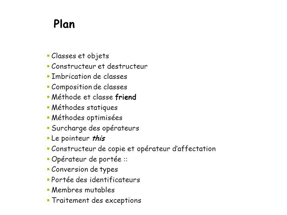 Plan Classes et objets Constructeur et destructeur