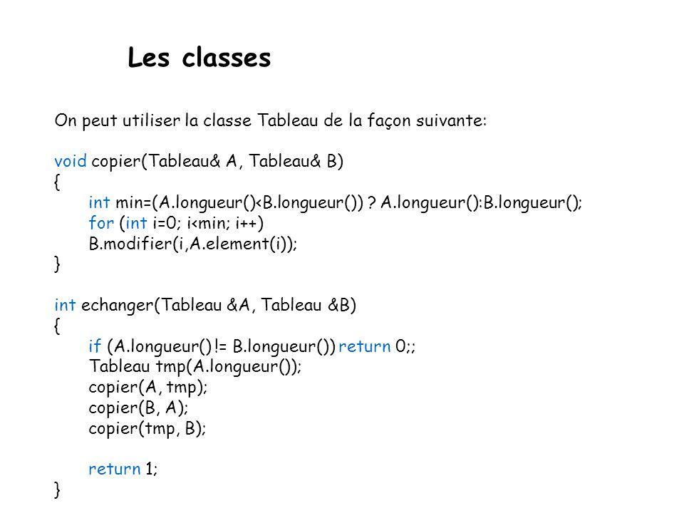 Les classes On peut utiliser la classe Tableau de la façon suivante: