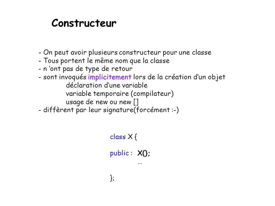 Constructeur - On peut avoir plusieurs constructeur pour une classe