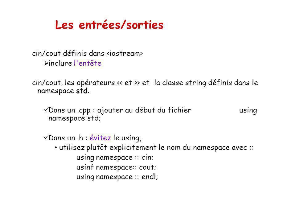 Les entrées/sorties cin/cout définis dans <iostream>