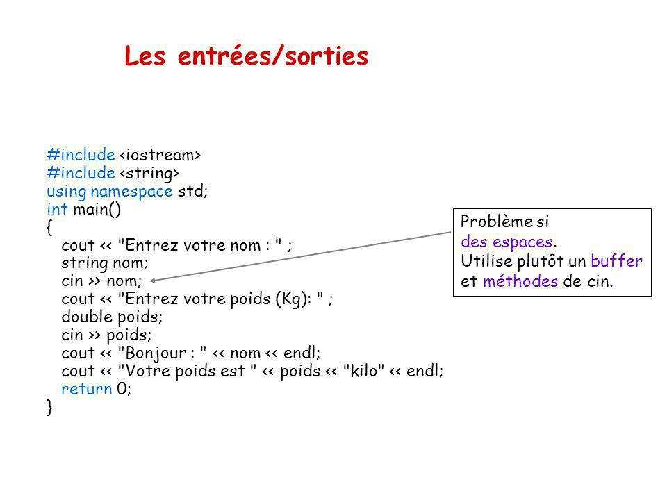 Les entrées/sorties #include <iostream> #include <string>
