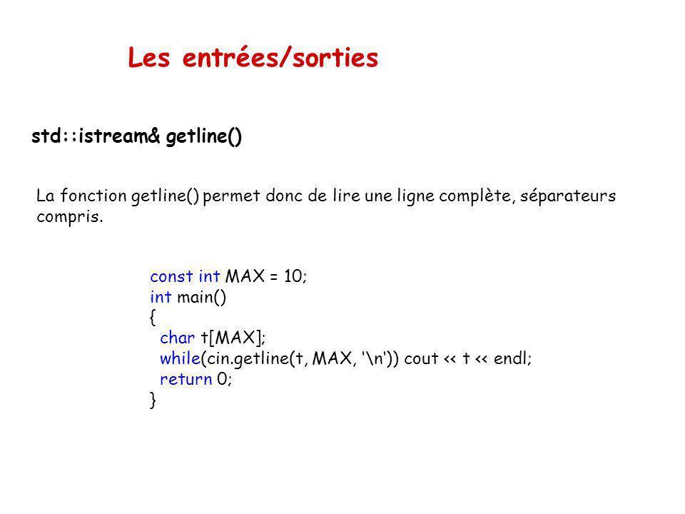 Les entrées/sorties std::istream& getline()