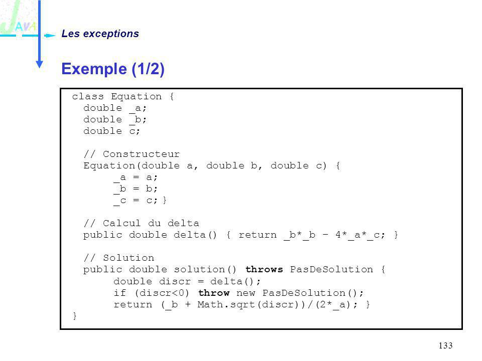 Exemple (1/2) Les exceptions class Equation { double _a; double _b;