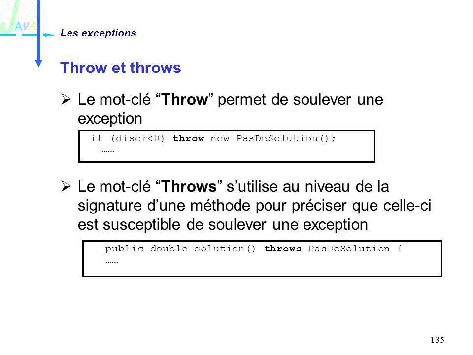 Le mot-clé Throw permet de soulever une exception