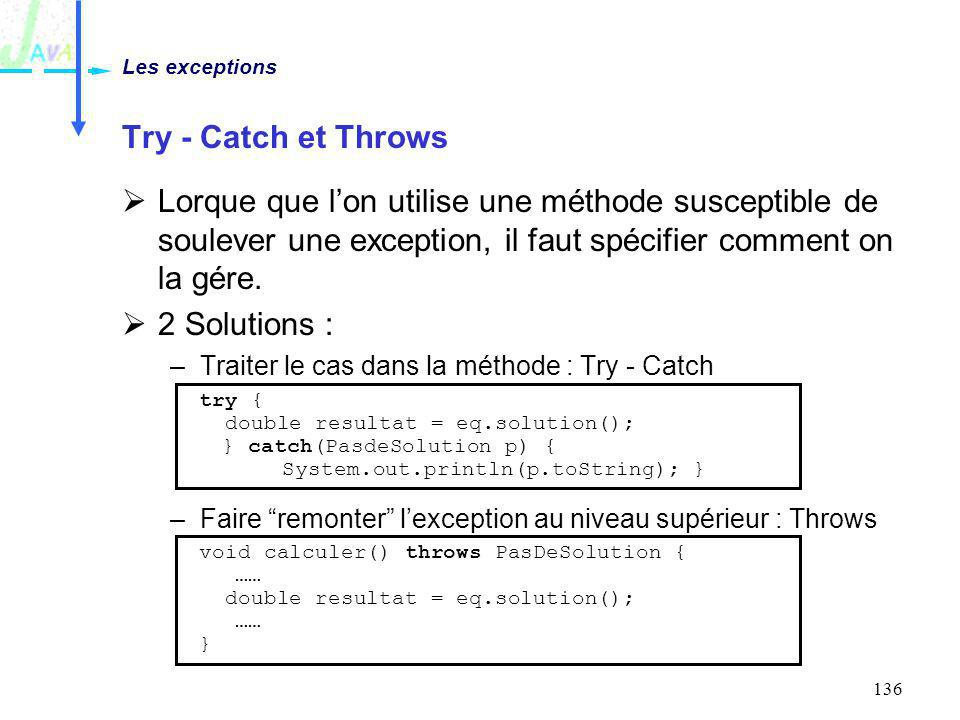 Les exceptions Try - Catch et Throws.