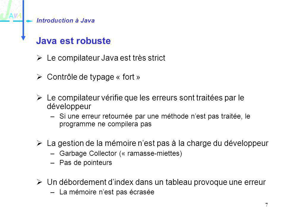 Introduction à Java Java est robuste