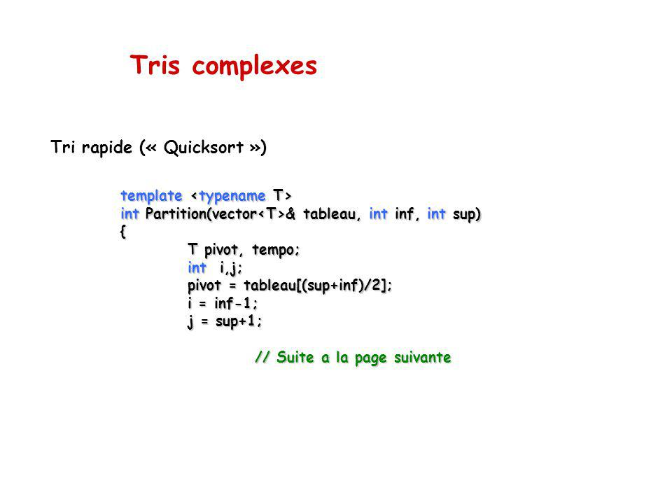Tris complexes Tri rapide (« Quicksort ») template <typename T>