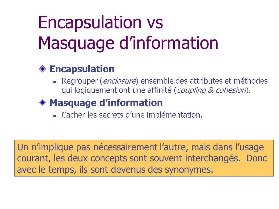 Encapsulation vs Masquage d'information