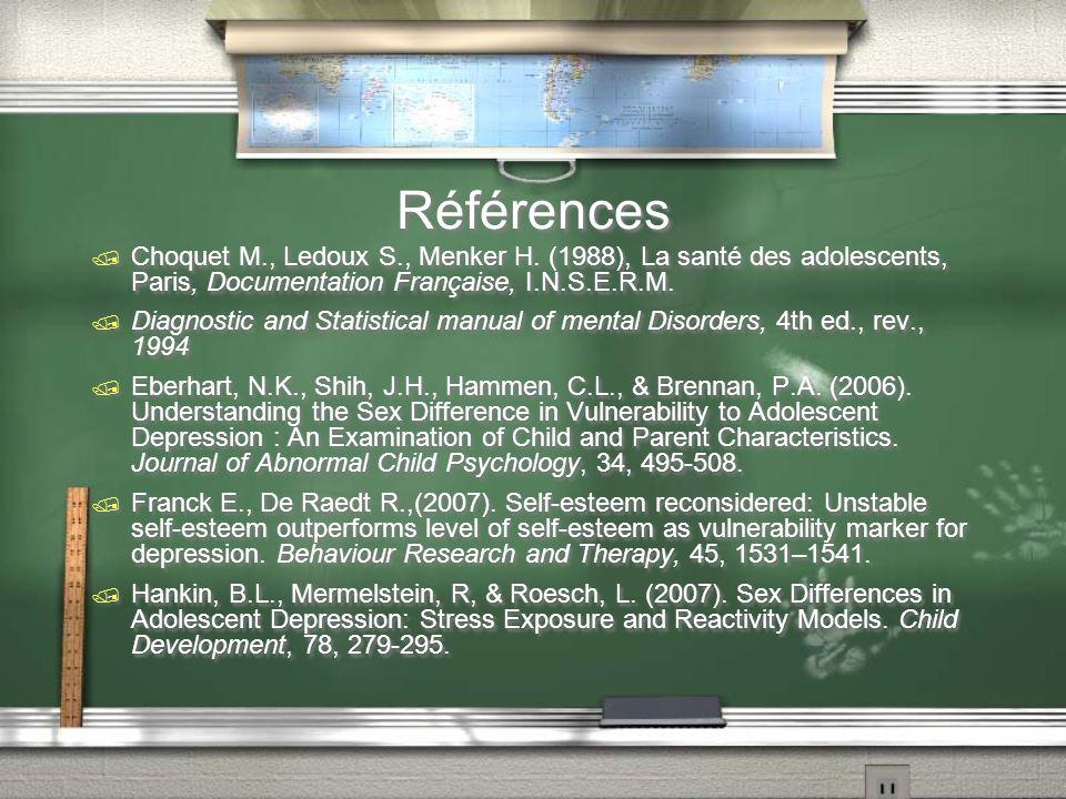 Références Choquet M., Ledoux S., Menker H. (1988), La santé des adolescents, Paris, Documentation Française, I.N.S.E.R.M.