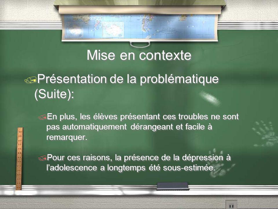 Mise en contexte Présentation de la problématique (Suite):
