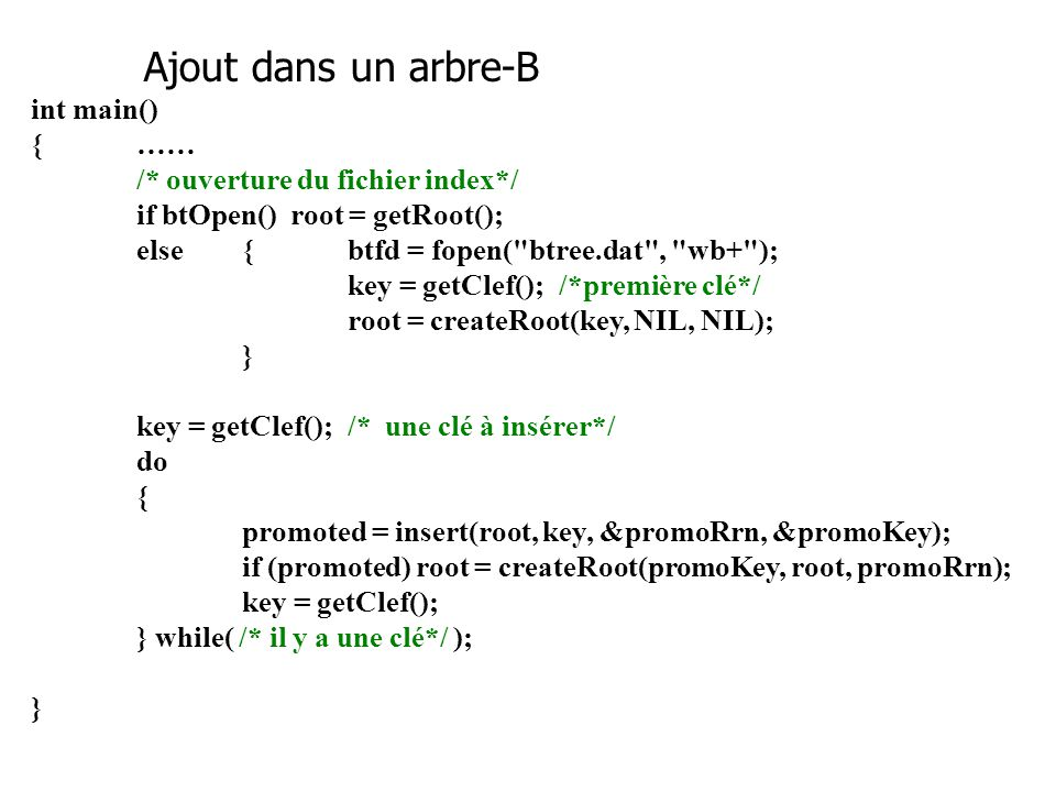 /* ouverture du fichier index*/ if btOpen() root = getRoot();