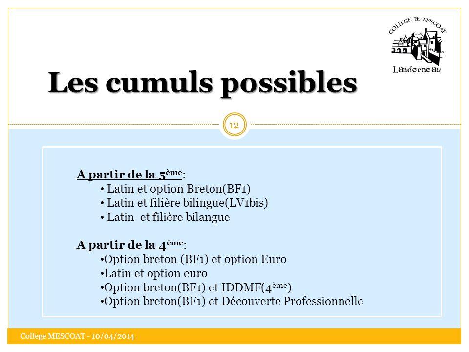 Les cumuls possibles A partir de la 5ème: Latin et option Breton(BF1)
