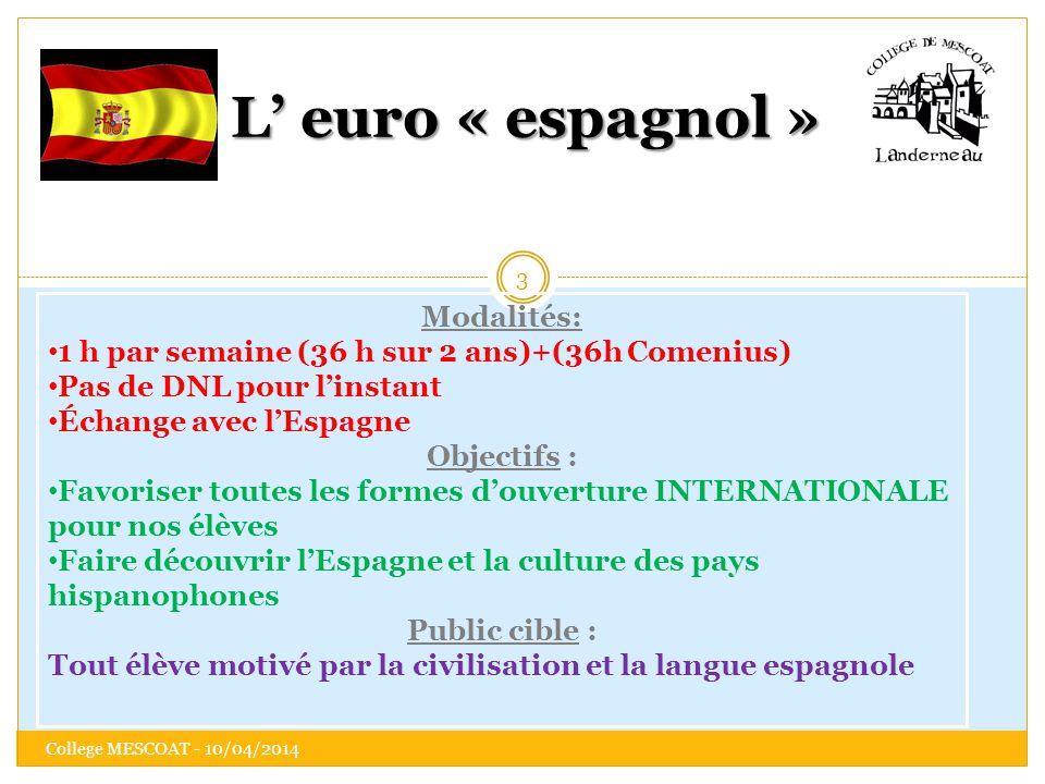 L' euro « espagnol » Modalités: