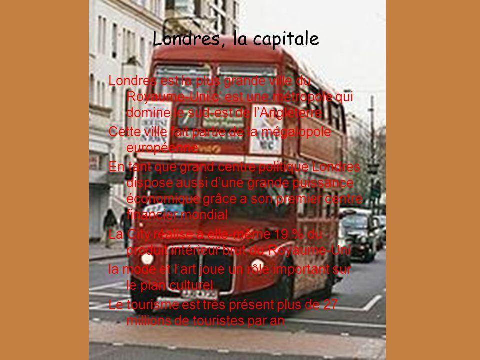 Londres, la capitale Londres est la plus grande ville du Royaume-Uni c' est une métropole qui domine le sud-est de l'Angleterre.
