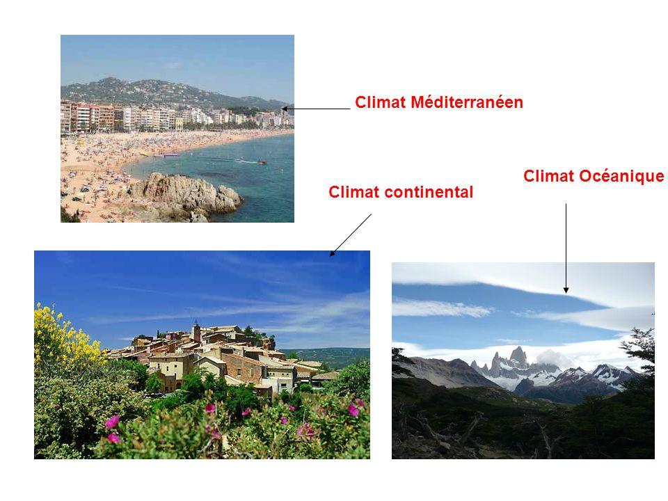 Climat Méditerranéen Climat Océanique Climat continental