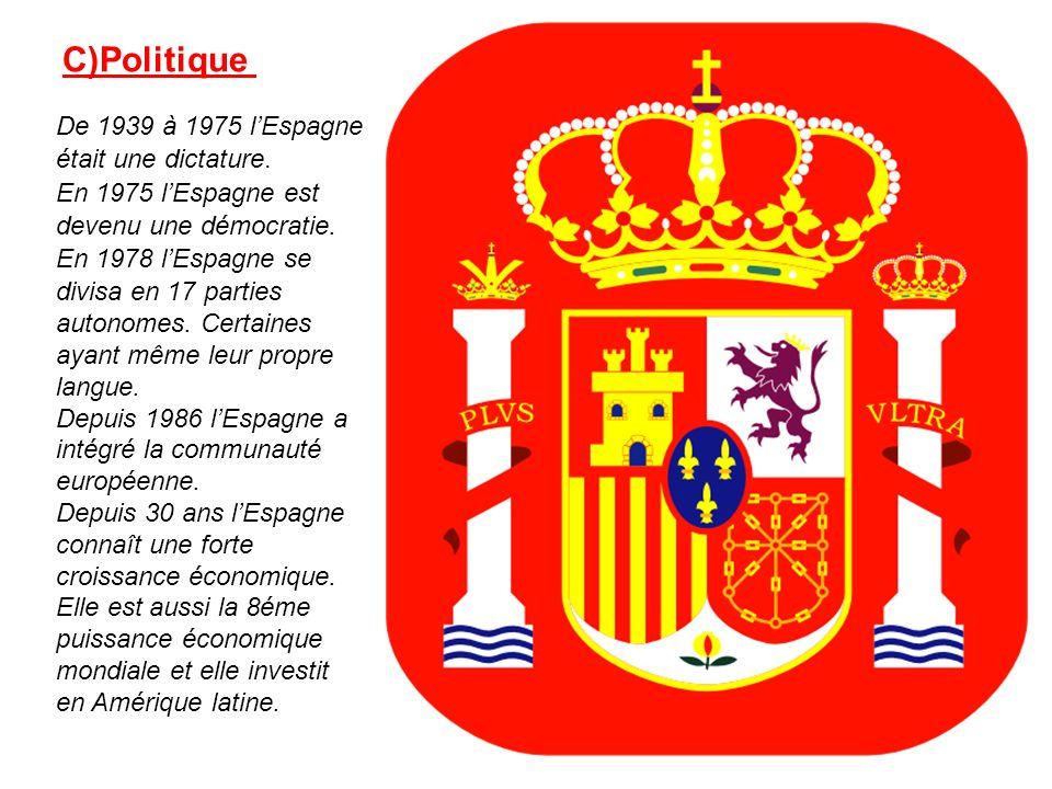 C)Politique De 1939 à 1975 l'Espagne était une dictature.