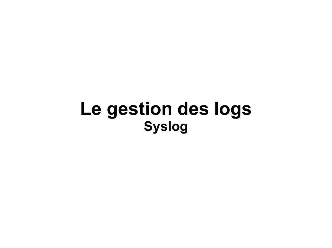 Le gestion des logs Syslog