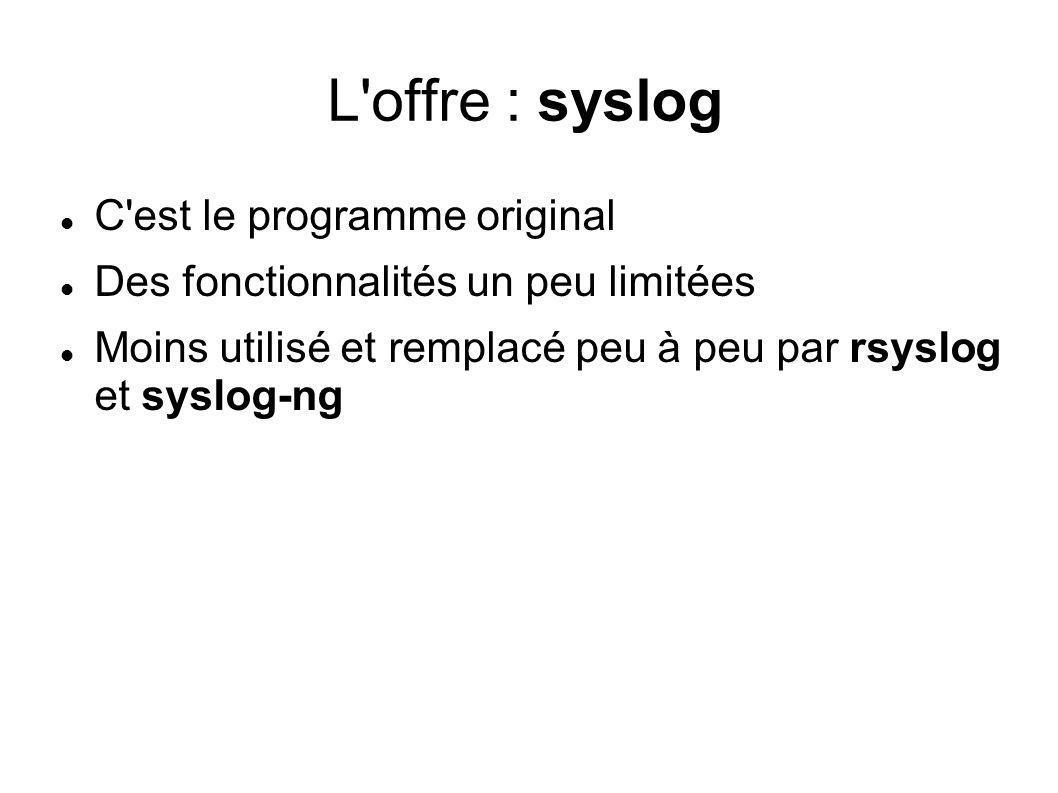 L offre : syslog C est le programme original