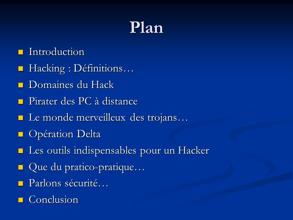 Plan Introduction Hacking : Définitions… Domaines du Hack