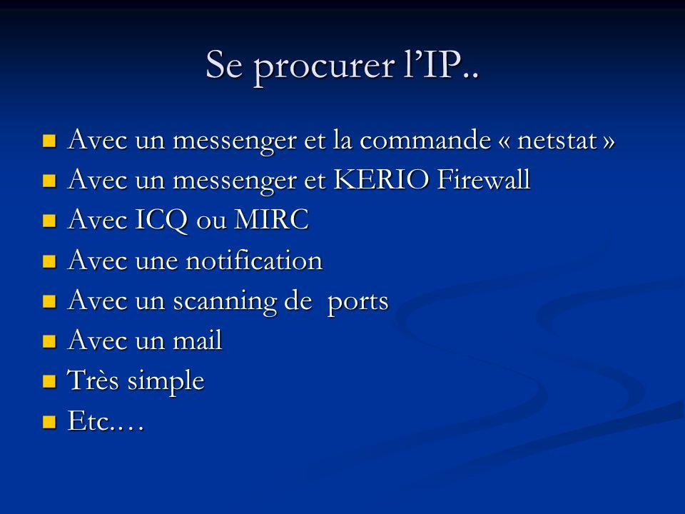 Se procurer l'IP.. Avec un messenger et la commande « netstat »
