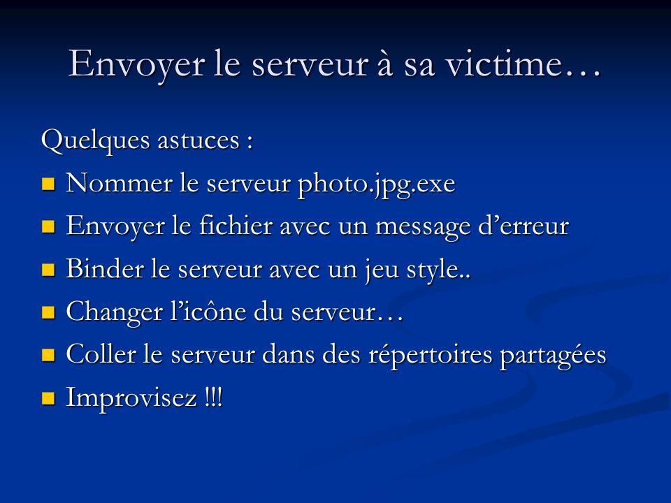 Envoyer le serveur à sa victime…
