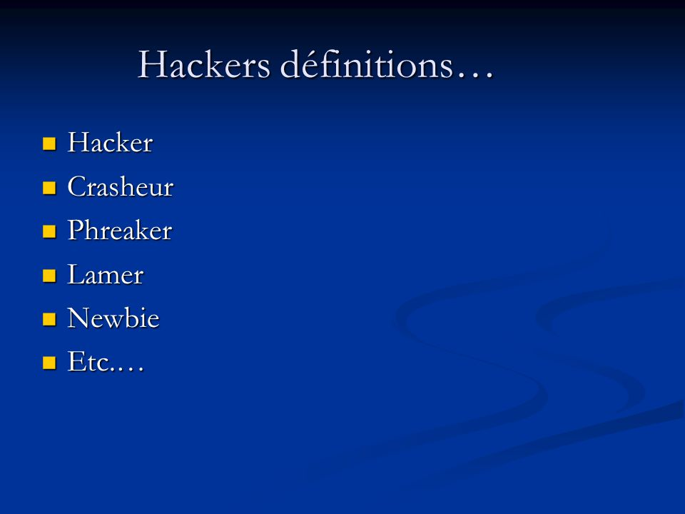 Hackers définitions… Hacker Crasheur Phreaker Lamer Newbie Etc.…